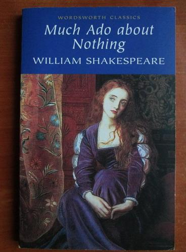 ìmuch ado about nothingî by william shakespeare essay William shakespeare's much ado about nothing is a play involving by deception, disloyalty, trickery, eavesdropping, and hearsay the play contains numerous examples of schemes that are used to manipulate the thoughts of other characters it is the major theme that resonates throughout the play .