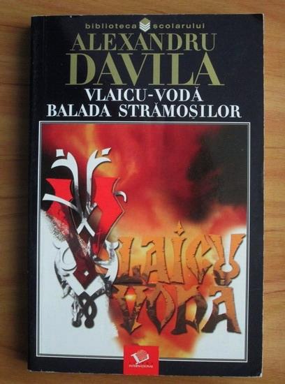 Anticariat: Alexandru Davila - Vlaicu-Voda. Balada stramosilor