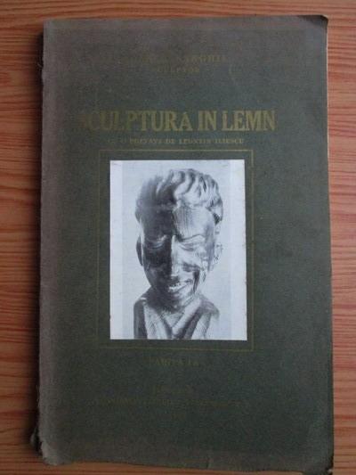 Anticariat: Ioan H. Sarghie - Sculptura in lemn (partea 1, 1934)