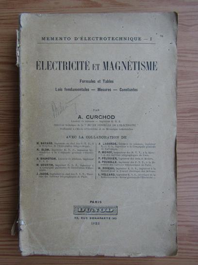 Anticariat: A. Curchod - Electricite et magnetisme (1932)
