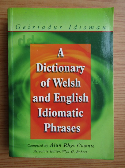 Anticariat: A dictionary of welsh and english idiomatic phrases