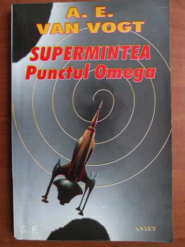 Anticariat: A. E. Van Vogt - Supermintea. Punctul Omega