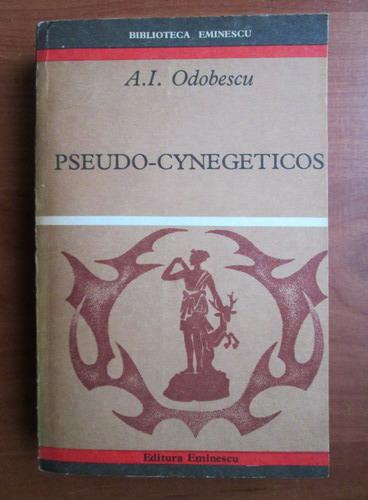 Anticariat: A. I. Odobescu - Pseudo cynegeticos