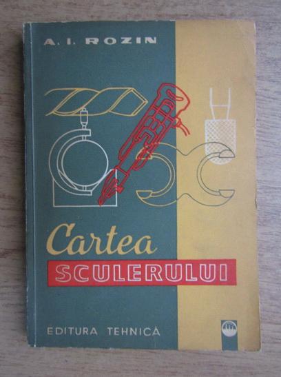 Anticariat: A. I. Rozin - Cartea sculerului