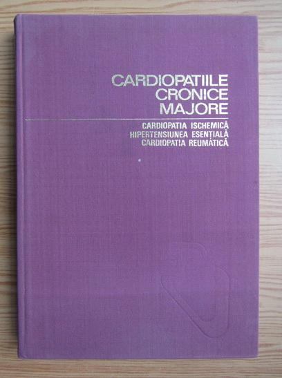 Anticariat: A. Moga - Cardiopatiile cronice majore. Factori de risc si perioada de constituire