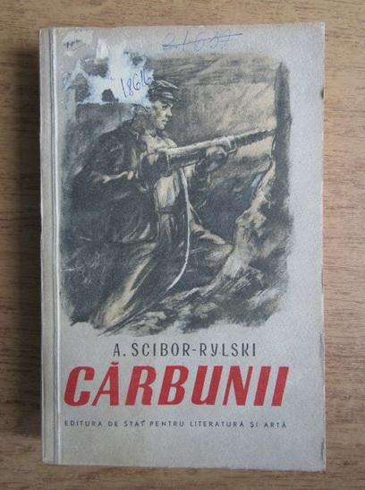 Anticariat: A. Scibor Rylski - Carbunii