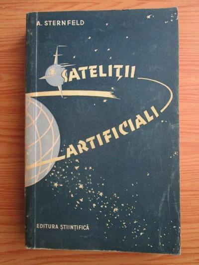 Anticariat: A. Sternfeld - Satelitii artificiali