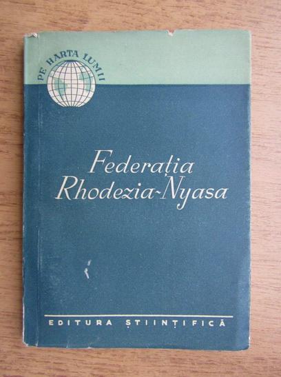 Anticariat: Adrian Holan - Federatia Rhodezia-Nyasa