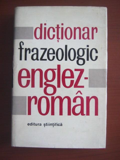 Anticariat: Adrian Nicolescu, Liliana Popovici, Ioan Preda - Dictionar frazeologic Englez-Roman
