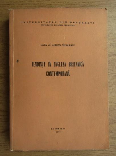 Anticariat: Adrian Nicolescu - Tendinte in engleza britanica contemporana