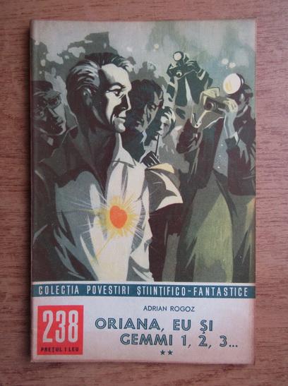 Anticariat: Adrian Rogoz - Oriana, eu si Gemmi 1, 2, 3 (volumul 2), nr. 238