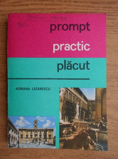 Anticariat: Adriana Lazarescu - Ghid de conversatie roman-italian. Prompt, practic, placut