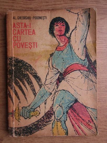 Anticariat: Al. Gheorghiu Pogonesti - Asta-i cartea cu povesti
