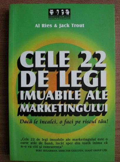 Anticariat: Al Ries - Cele 22 de legi imuabile ale marketingului. Daca le incalci, o faci pe riscul tau