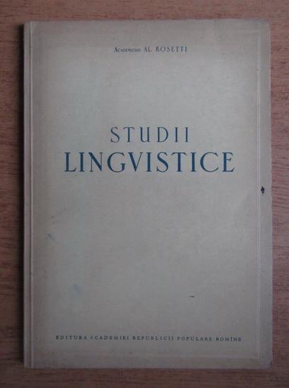 Anticariat: Al. Rosetti - Studii lingvistice