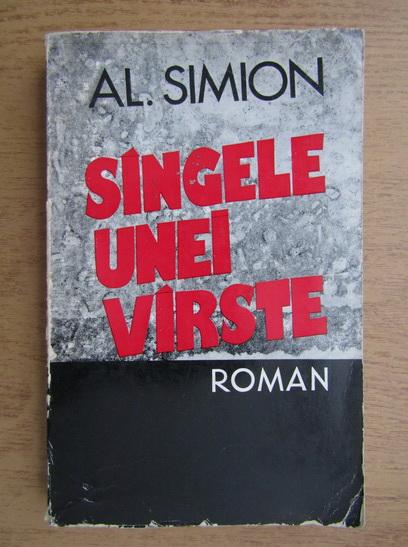 Anticariat: Al. Simion - Sangele unei varste