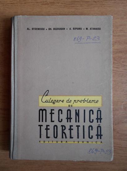 Anticariat: Al. Stoenescu, Gheorghe Buzdugan - Culegere de probleme de mecanica teoretica