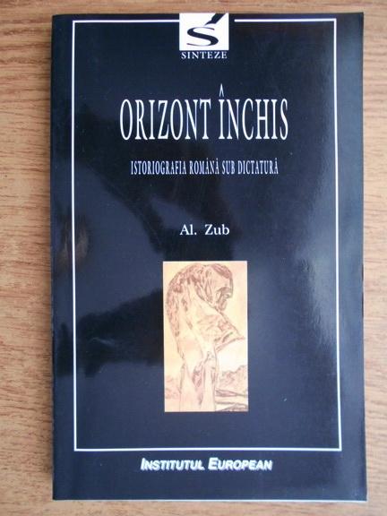 Anticariat: Al. Zub - Orizont inchis