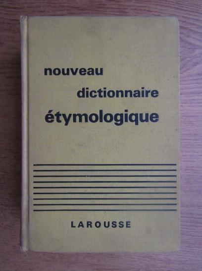 Anticariat: Albert Dauzat - Nouveau dictionnaire etymologique et historique