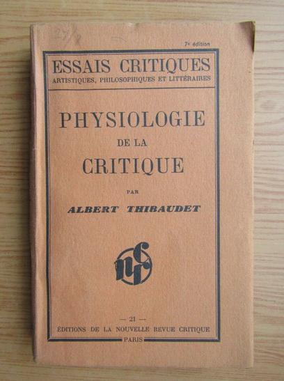 Anticariat: Albert Thibaudet - Physiologie de la critique (1930)