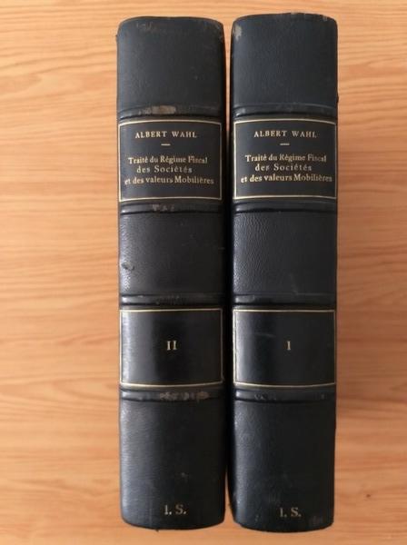 Anticariat: Albert Wahl - Traite du regime fiscal des societes et des valeurs mobilieres (2 volume)