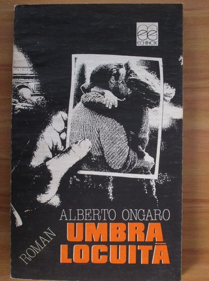 Anticariat: Alberto Ongaro - Umbra locuita