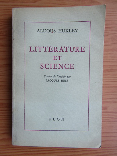 Anticariat: Aldous Huxley - Litterature et science