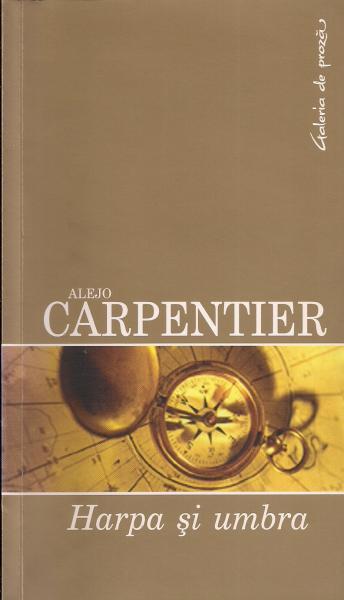 Anticariat: Alejo Carpentier - Harpa si umbra