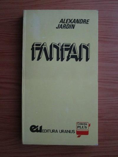 Anticariat: Alexandre Jardin - Fanfan
