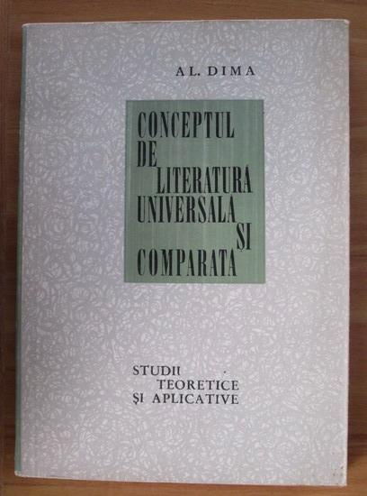 Anticariat: Alexandru Dima - Conceptul de literatura universala si comparata