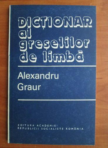 Anticariat: Alexandru Graur - Dictionar al greselilor de limba