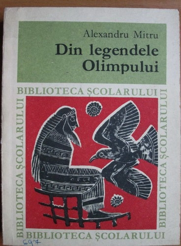 Anticariat: Alexandru Mitru - Din legendele Olimpului