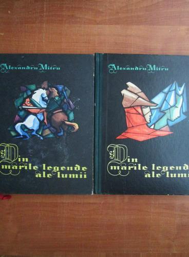 Anticariat: Alexandru Mitru - Din marile legende ale lumii (2 volume)