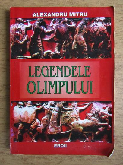 Anticariat: Alexandru Mitru - Legendele Olimpului, volumul 2. Eroii