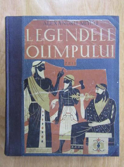 Anticariat: Alexandru Mitru - Legendele Olimpului