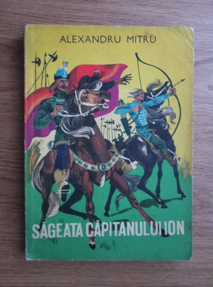Anticariat: Alexandru Mitru - Sageata capitanului Ion