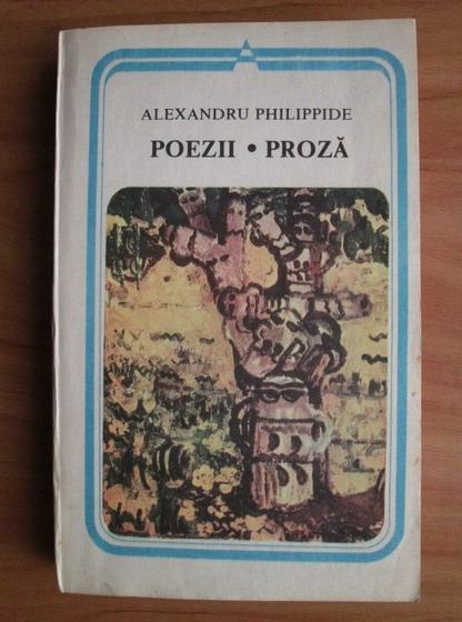 Anticariat: Alexandru Philippide - Poezii. Proza