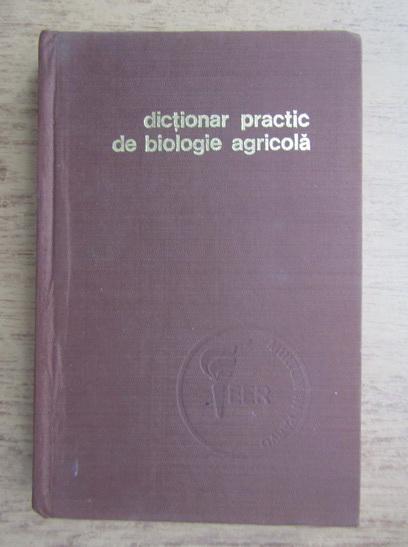 Anticariat: Alexe Potlog, Vasile Velican - Dictionar practic de biologie agricola