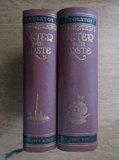 Anticariat: Alexei Tolstoi - Peter der Erste (1949, 2 volume)