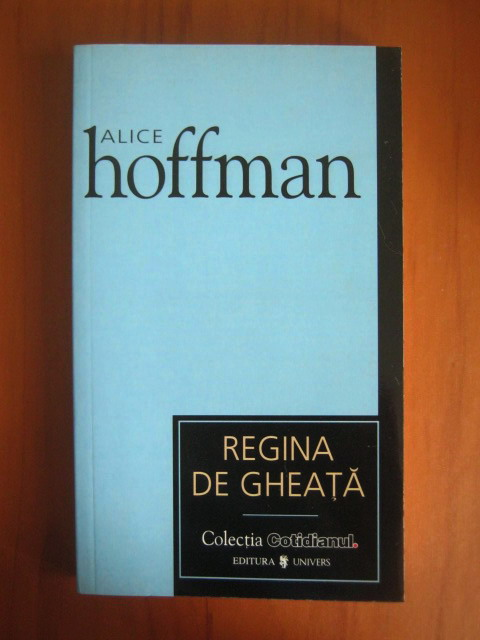 Anticariat: Alice Hoffman - Regina de gheata (Cotidianul)