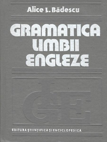 Anticariat: Alice L. Badescu - Gramatica limbii engleze