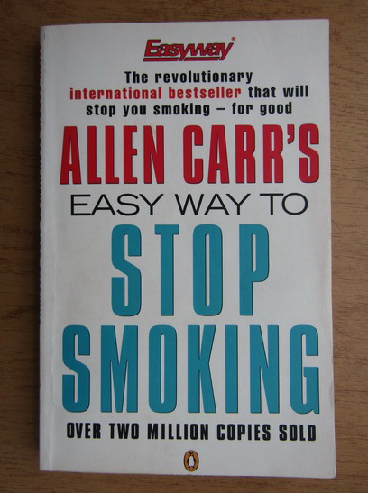 Anticariat: Allen Carr - Easy way to stop smoking
