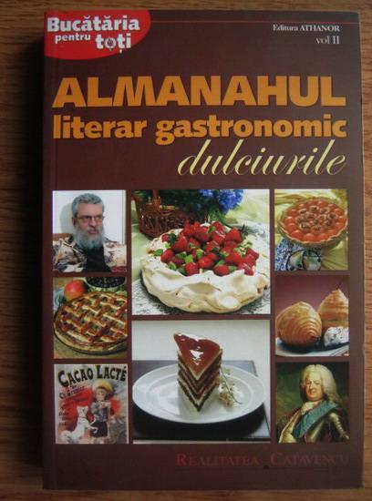 Anticariat: Almanahul literar gastronomic. Dulciurile