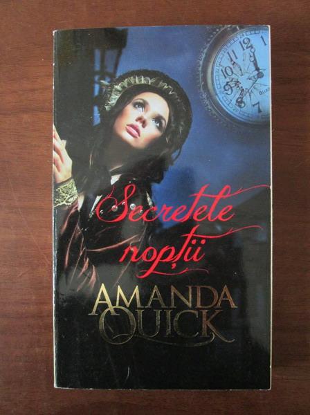 Anticariat: Amanda Quick - Secretele noptii
