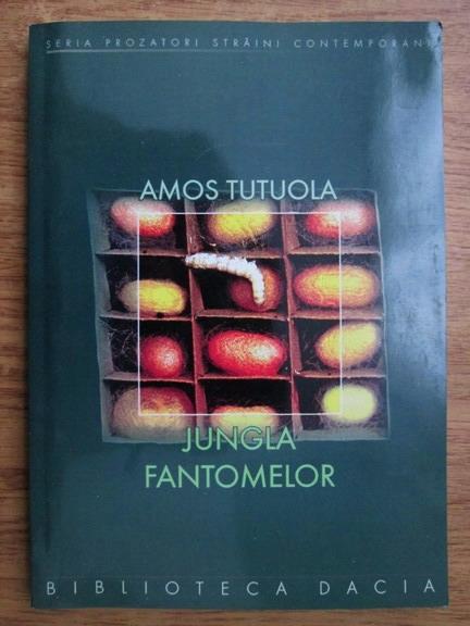 Anticariat: Amos Tutuola - Jungla fantomelor