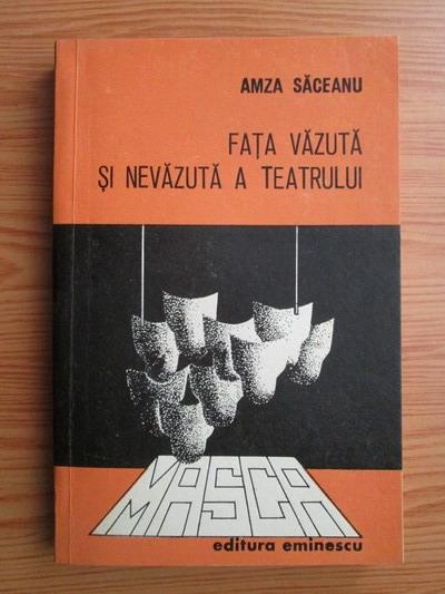 Anticariat: Amza Saceanu - Fata vazuta si nevazuta a teatrului