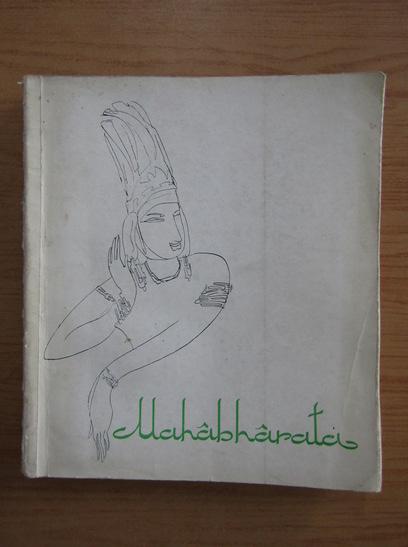 Anticariat: Anatol E. Baconsky - Mahabharata. Arderea zmeilor
