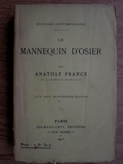 Anticariat: Anatole France - Le mannequin d'osier