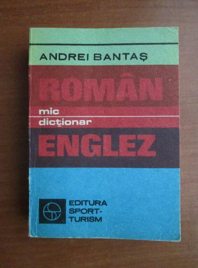 Anticariat: Andrei Bantas - Mic dictionar roman-englez