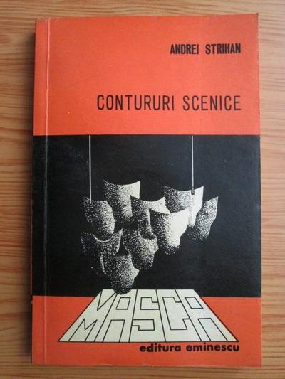 Anticariat: Andrei Strihan - Contururi scenice